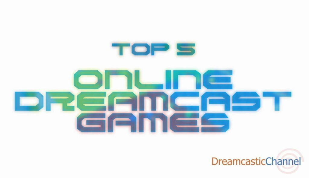 Top 5 Online Dreamcast Games (2020 Edition)