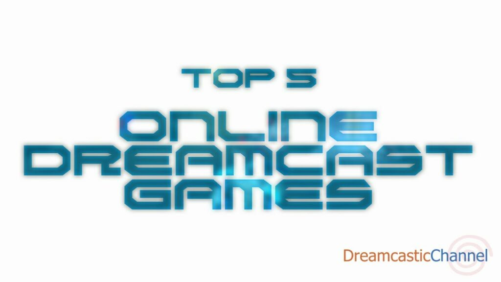 Top 5 Online Dreamcast Games (2021 Edition)